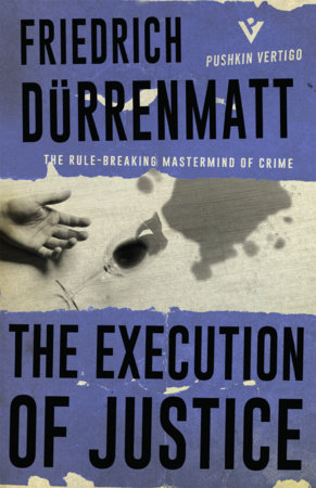 The Execution of Justice by Friedrich Duerrenmatt