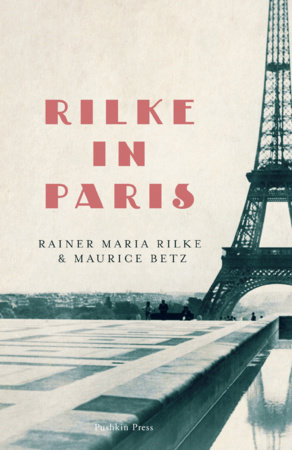 Rilke in Paris by Rainer Maria Rilke and Maurice Betz