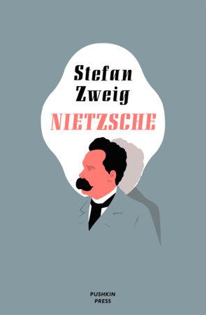 Nietzsche by Stefan Zweig