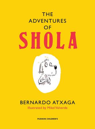 The Adventures of Shola by Bernardo Atxaga