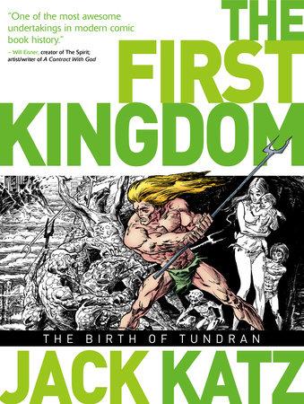 First Kingdom Vol 1: The Birth of Tundran by Jack Katz