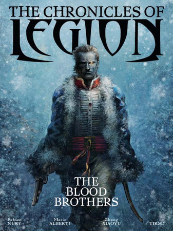 The Chronicles of Legion Vol. 3: The Blood Brothers by Fabien Nury