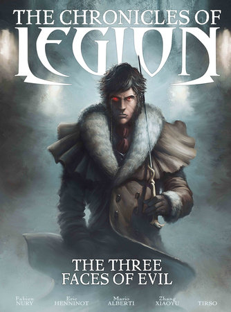 The Chronicles of Legion Vol. 4: The Three Faces of Evil by Fabien Nury