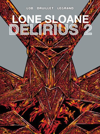Lone Sloane: Delirius Vol. 2 by Jacques Lob