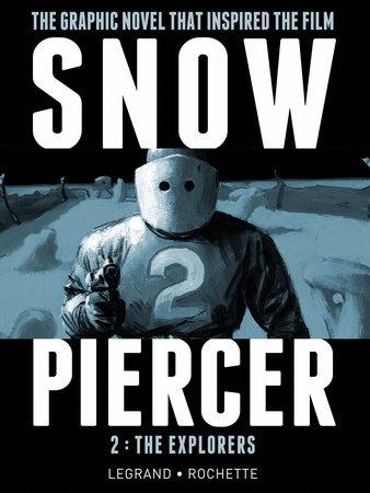 Snowpiercer Vol. 2: The Explorers by Benjamin Legrand