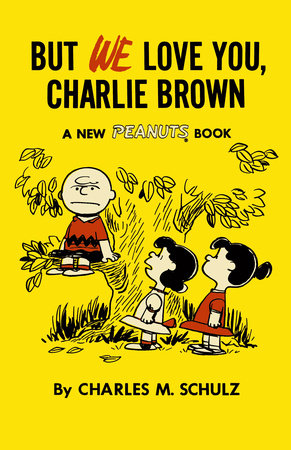 But We Love You, Charlie Brown by Charles M Schulz