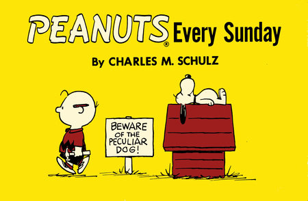Peanuts Every Sunday by Charles M Schulz