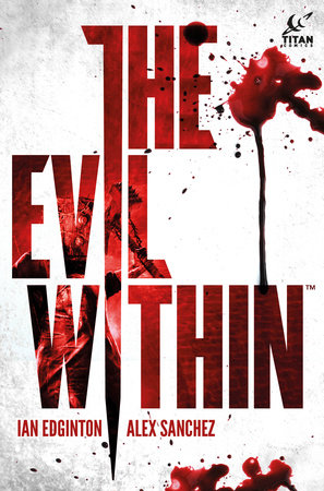 The Evil Within Vol. 1 by Ian Edginton