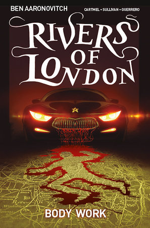 Rivers of London: Volume 1 - Body Work by Ben Aaronovitch and Andrew Cartmel