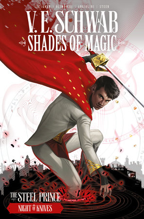 Shades of Magic: The Steel Prince Vol. 2: Night of Knives by V. E. Schwab
