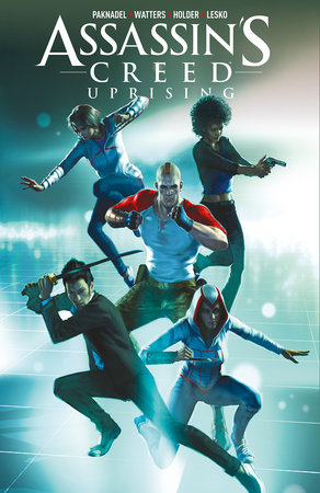 Assassin's Creed: Uprising Vol. 1: Common Ground by Alex Paknadel and Dan Watters