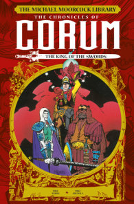 The Michael Moorcock Library: The Chronicles of Corum Vol. 3: The King of Swords