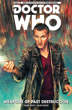Doctor Who: The Ninth Doctor Volume 1 - Weapons of Past Destruction by Cavan Scott