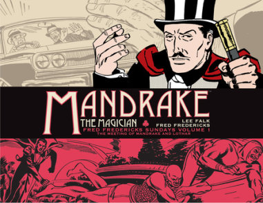 Mandrake the Magician: Fred Fredericks Sundays Vol. 1: The Meeting of Mandrake and Lothar