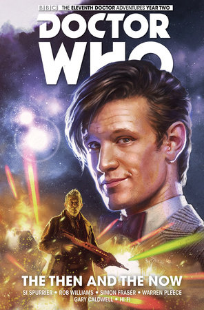 Doctor Who: The Eleventh Doctor Volume 4 - The Then and The Now by Si Spurrier and Rob Williams