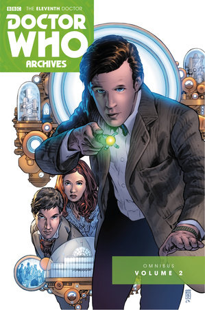 Doctor Who Archives: The Eleventh Doctor Vol. 2 by Joshua Hale Fiakov, Andy Diggle and Josh Adams