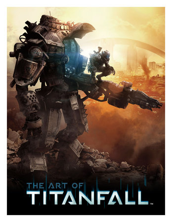 The Art of Titanfall by Andy McVittie