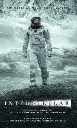 Interstellar: The Official Movie Novelization by Greg Keyes
