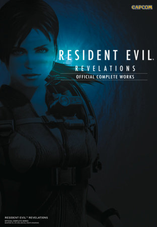 Resident Evil Revelations: Official Complete Works by Capcom