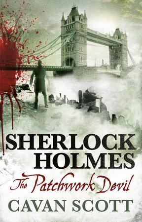Sherlock Holmes - The Patchwork Devil by Cavan Scott