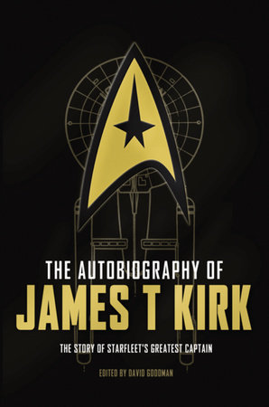 The Autobiography of James T. Kirk by David A. Goodman