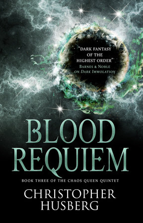Chaos Queen - Blood Requiem (Chaos Queen 3) by Christopher Husberg