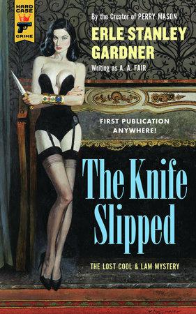 The Knife Slipped by Erle Stanley Gardner
