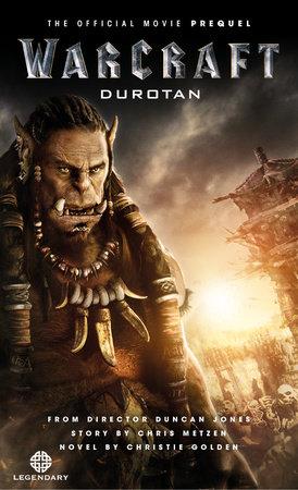 Warcraft: Durotan: The Official Movie Prequel by Christie Golden