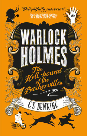 Warlock Holmes: The Hell-Hound of the Baskervilles by G.S. Denning