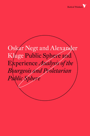 Public Sphere and Experience by Alexander Kluge and Oskar Negt