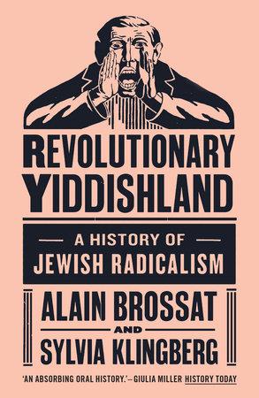 Revolutionary Yiddishland by Alain Brossat and Sylvie Klingberg