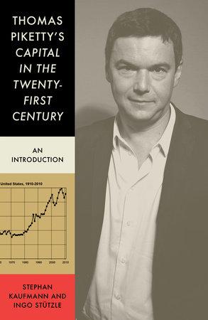 Thomas Piketty's Capital in the Twenty-First Century by Stephen Kaufmann and Ingo Stützle