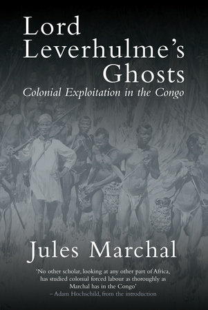 Lord Leverhulme's Ghosts by Jules Marchal