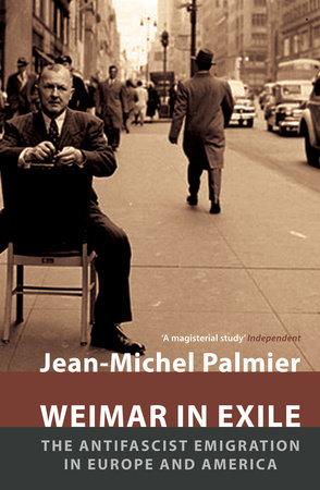 Weimar in Exile by Jean-Michel Palmier