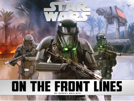 Star Wars - On the Front Lines by Daniel Wallace