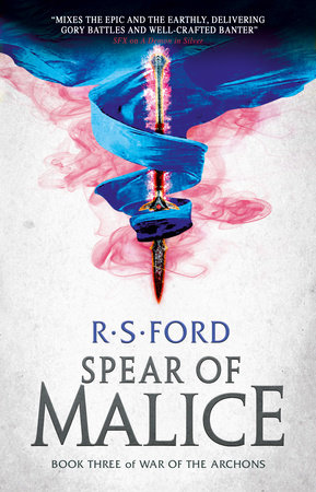 The Spear of Malice (War of the Archons 3) by R.S. Ford