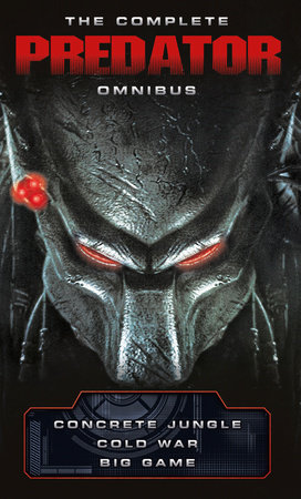The Complete Predator Omnibus by Nathan Archer and Sandy Schofield
