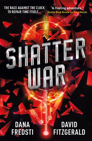 Time Shards - Shatter War by Dana Fredsti and David Fitzgerald