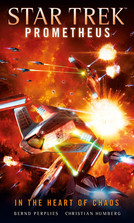 Star Trek Prometheus - In the Heart of Chaos by Christian Humberg and Bernd Perplies