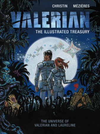 Valerian: The Illustrated Treasury by Pierre Christin
