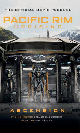 Pacific Rim Uprising: Ascension by Greg Keyes
