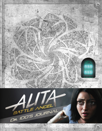Alita: Battle Angel - Dr Ido's Journal by Nick Aires