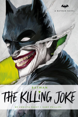 DC Comics novels - Batman: The Killing Joke by Christa Faust and Gary Phillips