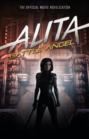 Alita: Battle Angel - The Official Movie Novelization