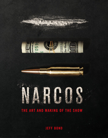 The Art and Making of Narcos by Jeff Bond