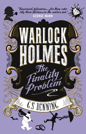 Warlock Holmes - The Finality Problem by G.S. Denning
