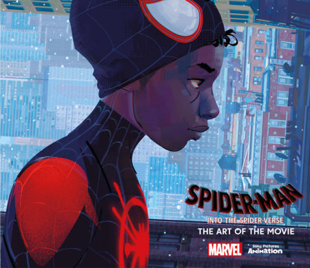 Spider-Man: Into the Spider-Verse -The Art of the Movie by Ramin Zahed