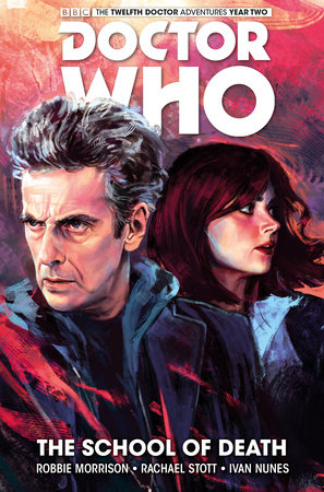 Doctor Who: The Twelfth Doctor Vol. 4: The School of Death by Robbie Morrison