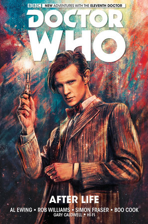 Doctor Who: The Eleventh Doctor Vol. 1: After Life by Al Ewing and Rob Williams