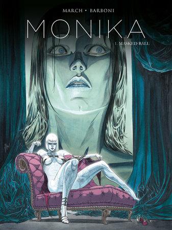 Monika Vol. 1: Masked Ball by Thilde Barboni